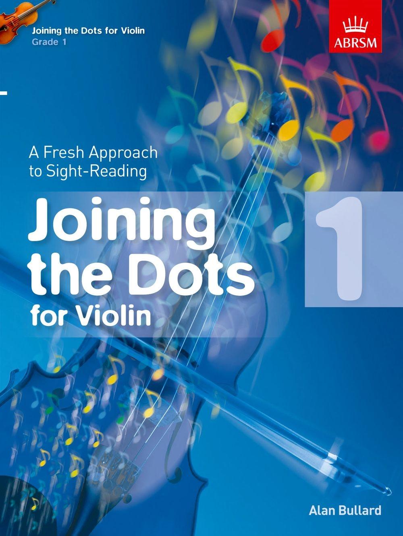 Alan Bullard: Joining the Dots for Violin Grade 1: Violin: Instrumental Tutor