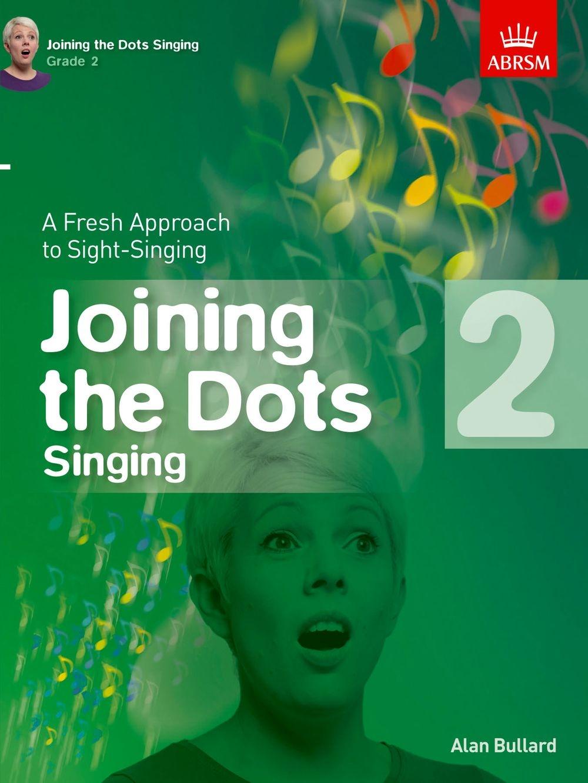 Alan Bullard: Alan Bullard: Joining The Dots - Singing (Grade 2): Vocal: Vocal