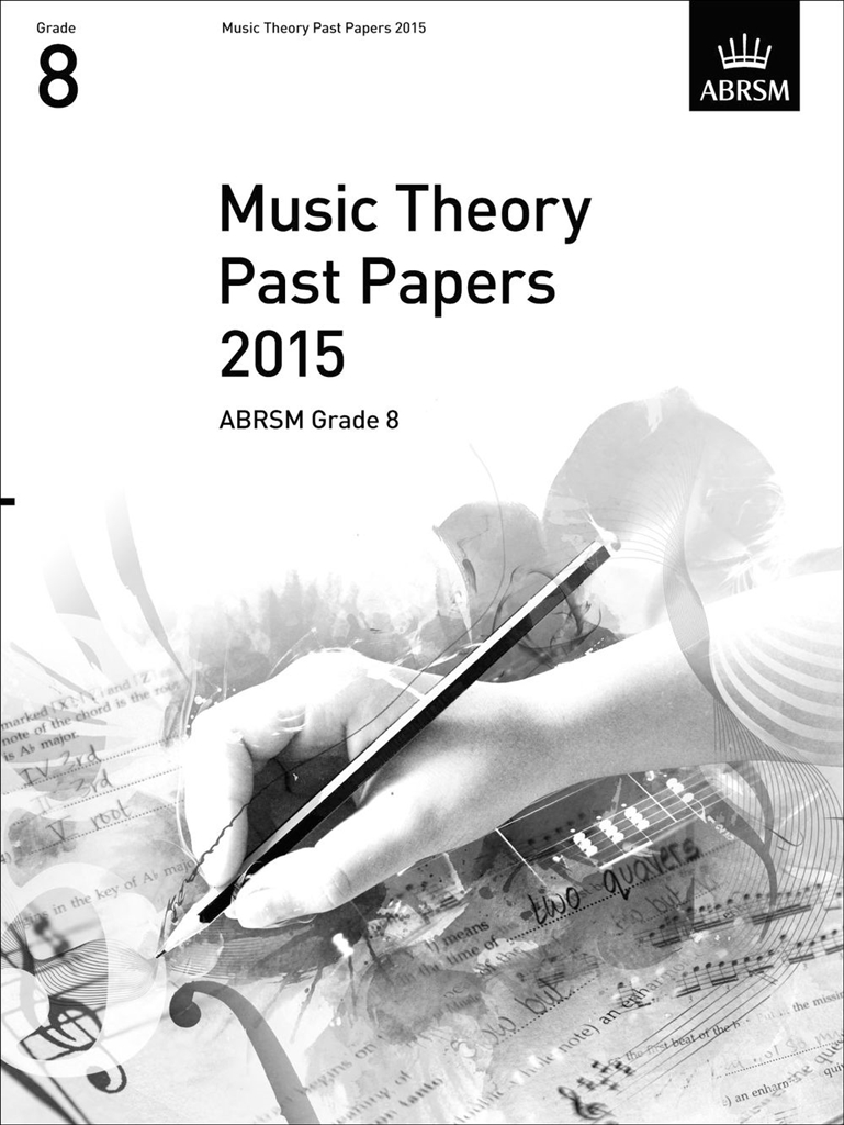 ABRSM Music Theory Past Papers 2015: GR. 8: Instrumental Tutor