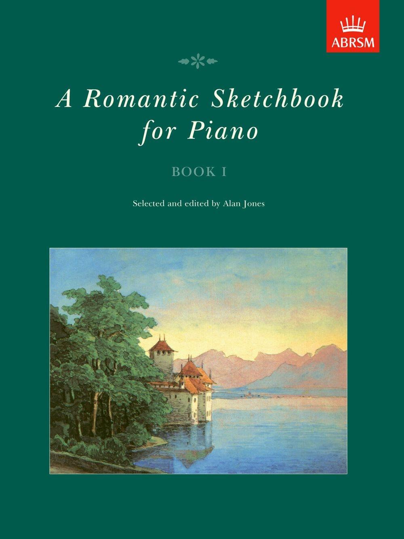 Alan Jones: A Romantic Sketchbook for Piano Book I: Piano: Instrumental Album