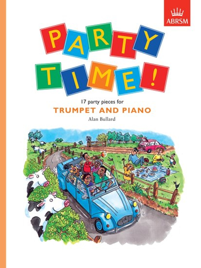 Alan Bullard: Party Time! 17 party pieces for trumpet and piano: Trumpet: