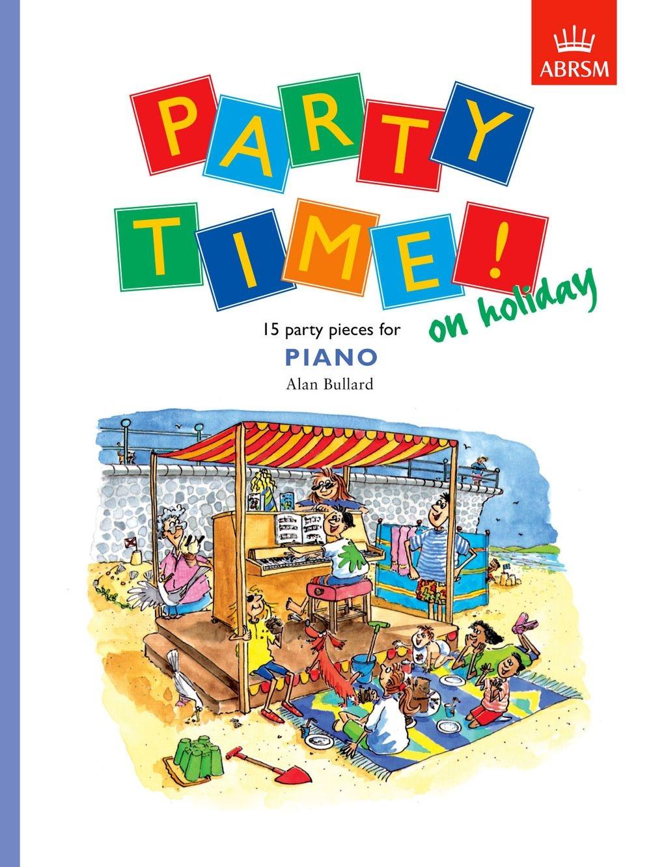 Alan Bullard: Party Time! On Holiday: Piano: Instrumental Album