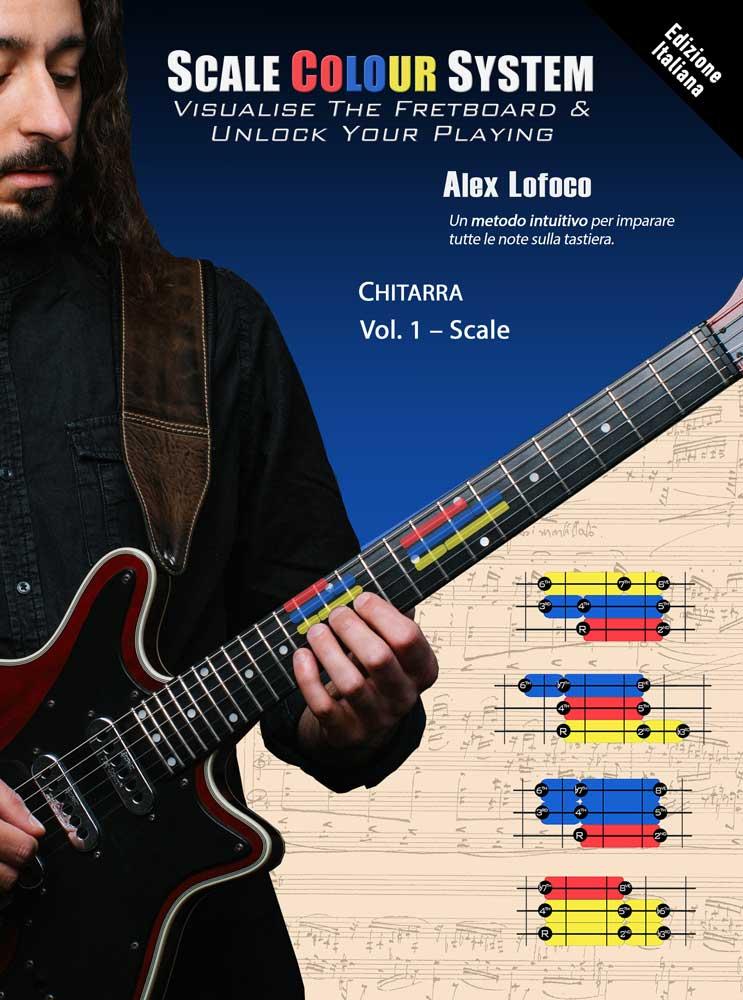 Alex Lofoco: Scale Colour System Chitarra Vol.1: Guitar Solo: Instrumental