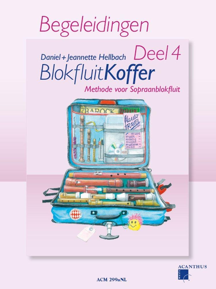Daniel Hellbach Jeannette Hellbach: Blokfluitkoffer 4 - Begeleidingen: Soprano