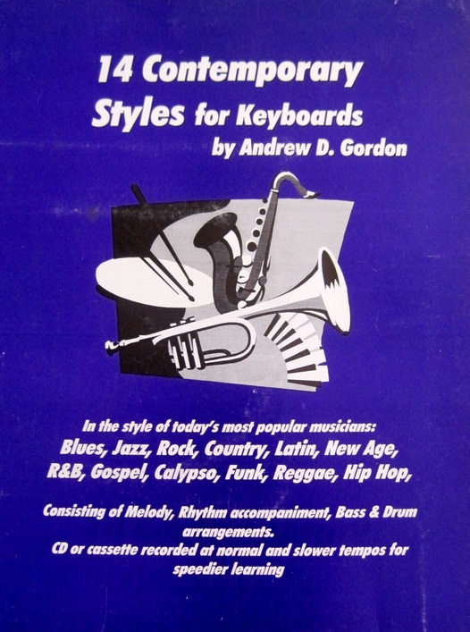 Andrew D. Gordon: 14 Contemporary Styles For Keyboards: Piano or Keyboard: