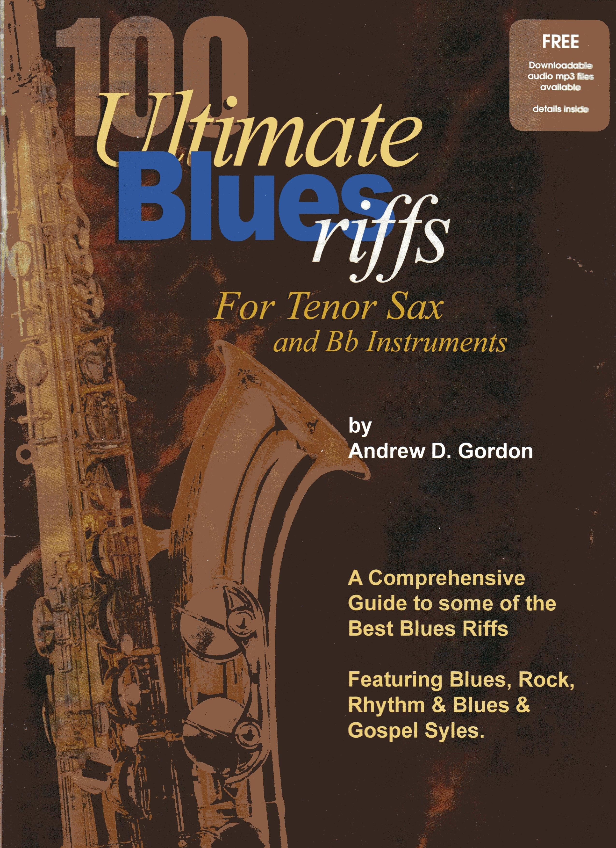 100 Ultimate Blues Riffs: Tenor Saxophone: Instrumental Tutor