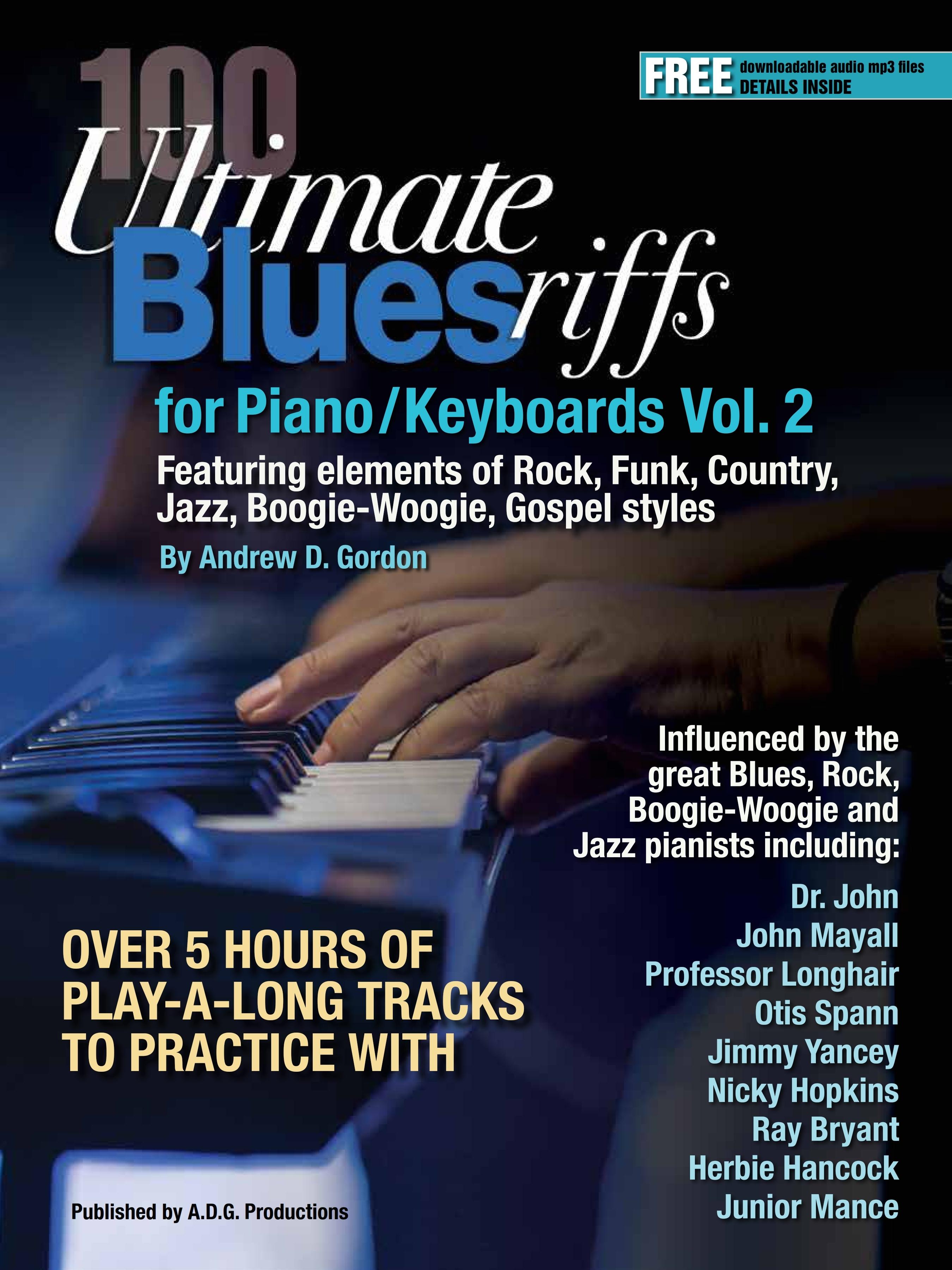 Andrew D. Gordon: 100 Ultimate Blues Riffs Vol. 2: Piano: Instrumental Album