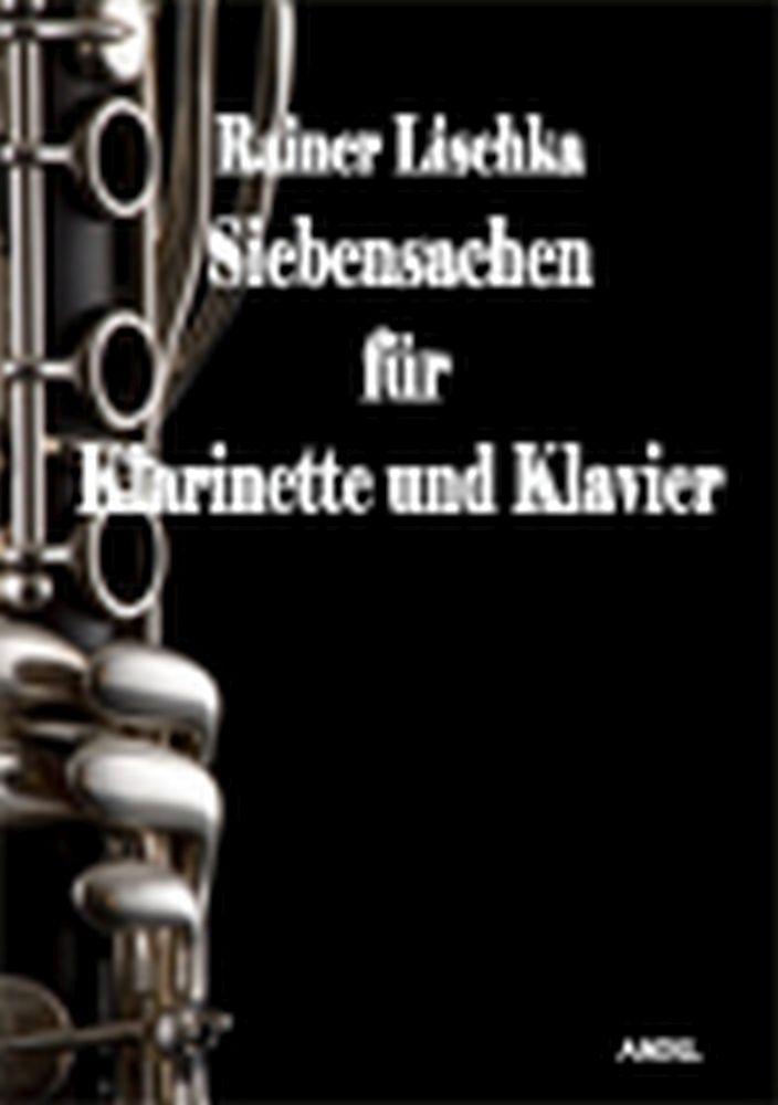 Rainer Lischka: Siebensachen Für Klarinette und Klavier: Clarinet: Instrumental