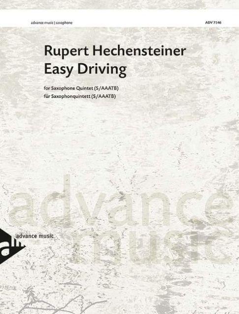 Rupert Hechensteiner: Easy Driving: Saxophone Ensemble: Score and Parts