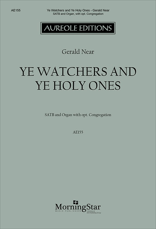 Gerald Near: Ye Watchers and Ye Holy Ones: SATB: Vocal Score