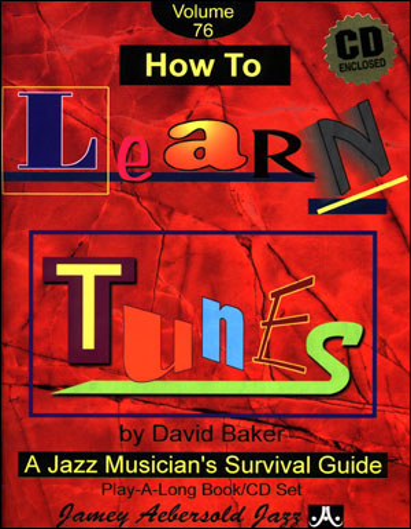 David Baker: David Baker - How To Learn Tunes: Any Instrument: Instrumental