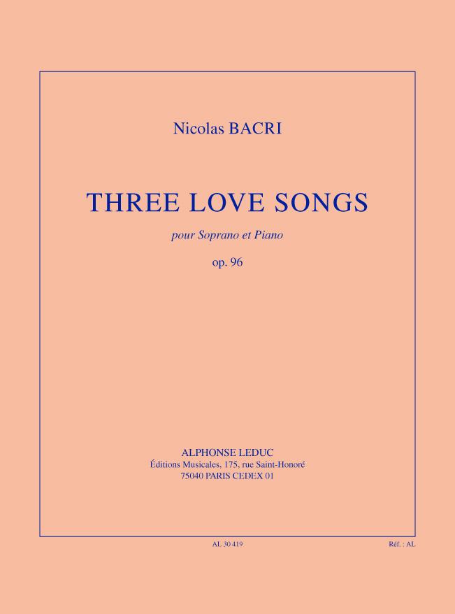 Bacri: Three love songs op. 96: Soprano: Vocal Work