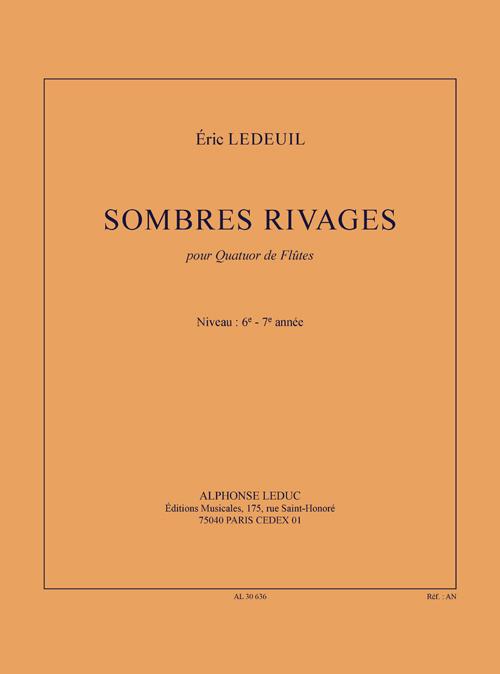 Éric Ledeuil: Sombres Rivages: Flute Ensemble: Score and Parts