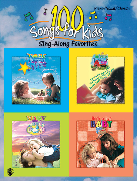 100 Songs for Kids (Sing-Along Favorites): Piano Vocal Guitar: Mixed Songbook