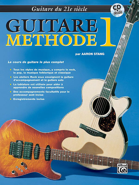 Aaron Stang: 21st Century Guitar Method 1 (French Edition): Guitar: Instrumental