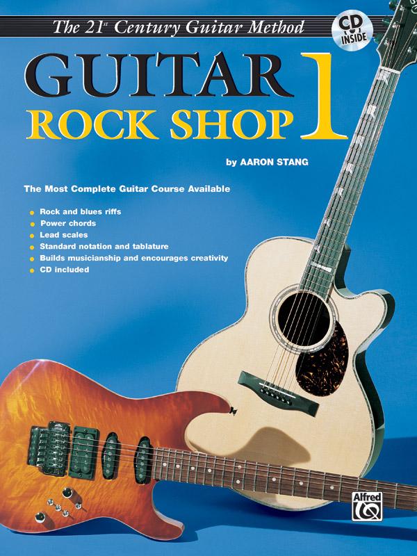 Aaron Stang: 21st Century Guitar Rock Shop 1: Guitar: Instrumental Tutor