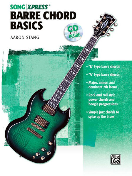 Aaron Stang: SongXpress: Barre Chord Basics: Guitar: Instrumental Tutor