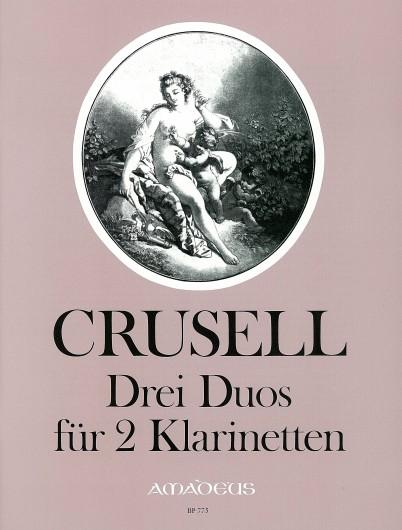 Bernard Crusell: 3 Duos for clarinet: Clarinet