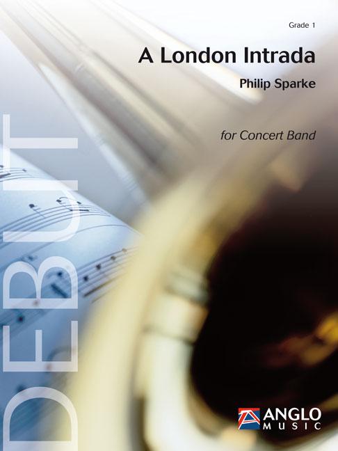 Philip Sparke: A London Intrada: Concert Band: Score