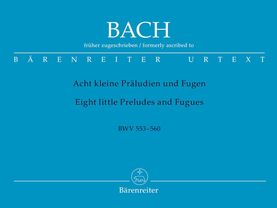 Acht kleine Präludien und Fugen früher J. S. Bach zugeschrieben