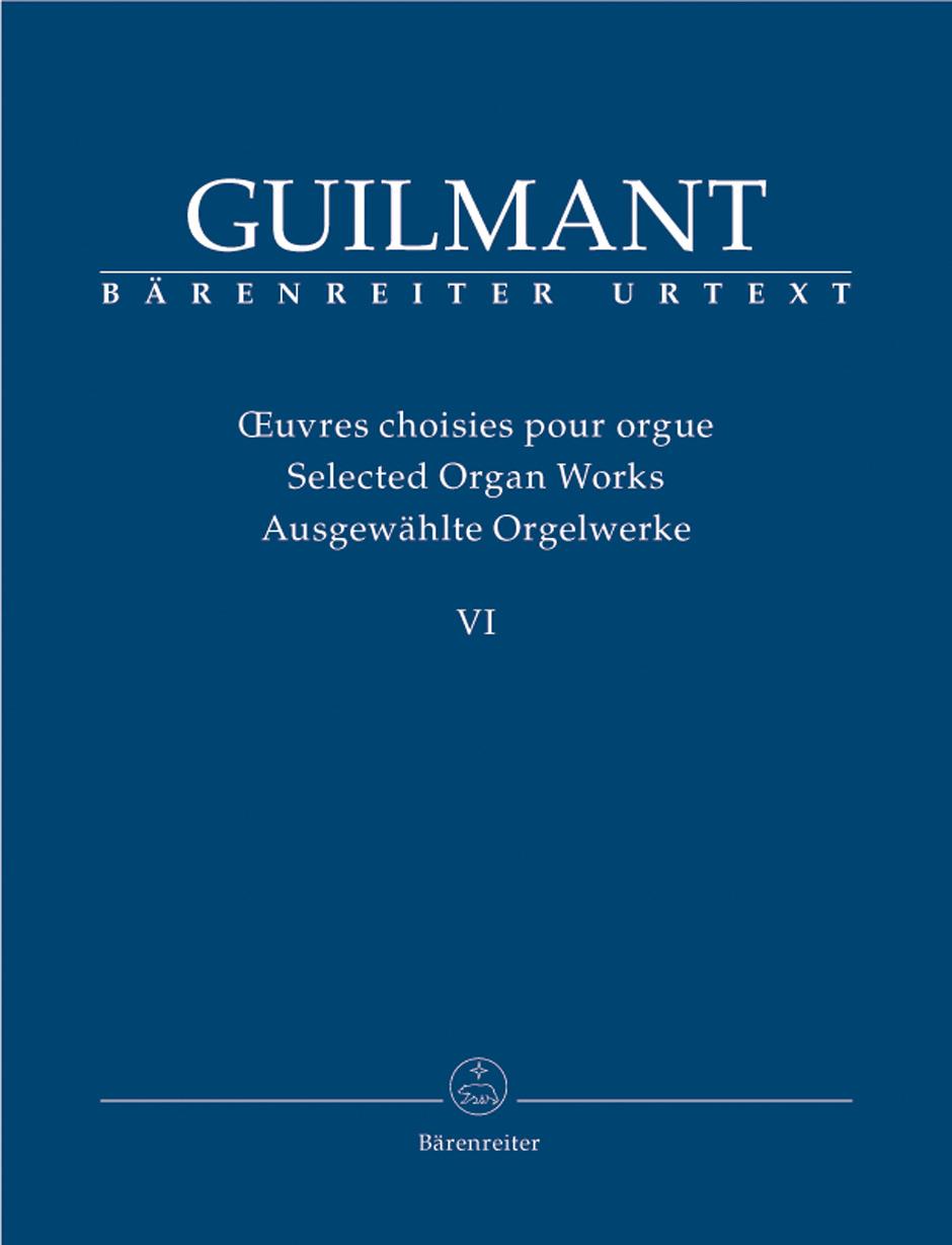 Alexandre Guilmant: Ausgewahlte Orgelwerke 6: Organ: Instrumental Work