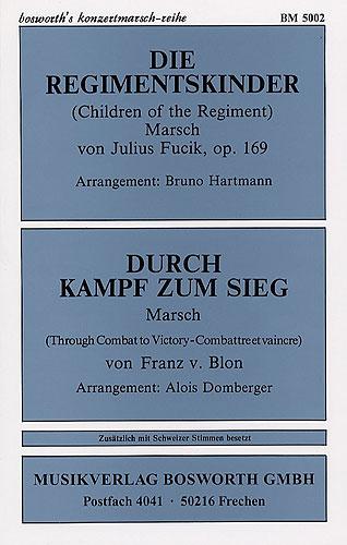 J Fucik: Die Regimentskinder & Durch Kampf Zum Sieg: Concert Band: Instrumental