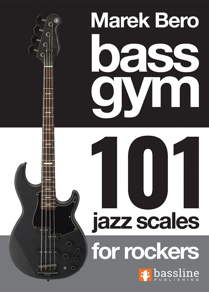 Bass Gym 101 Jazz Scales for Rockers: Bass Guitar: Instrumental Tutor