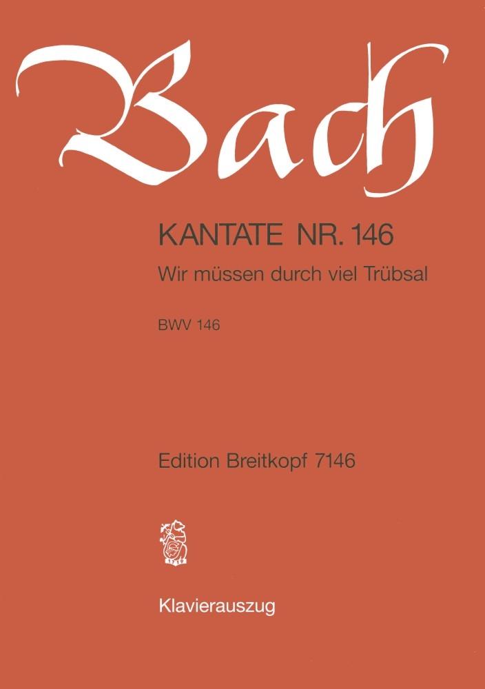 Johann Sebastian Bach: Cantata 146 Wir Müssen Durch Viel Trübsam: Mixed Choir: