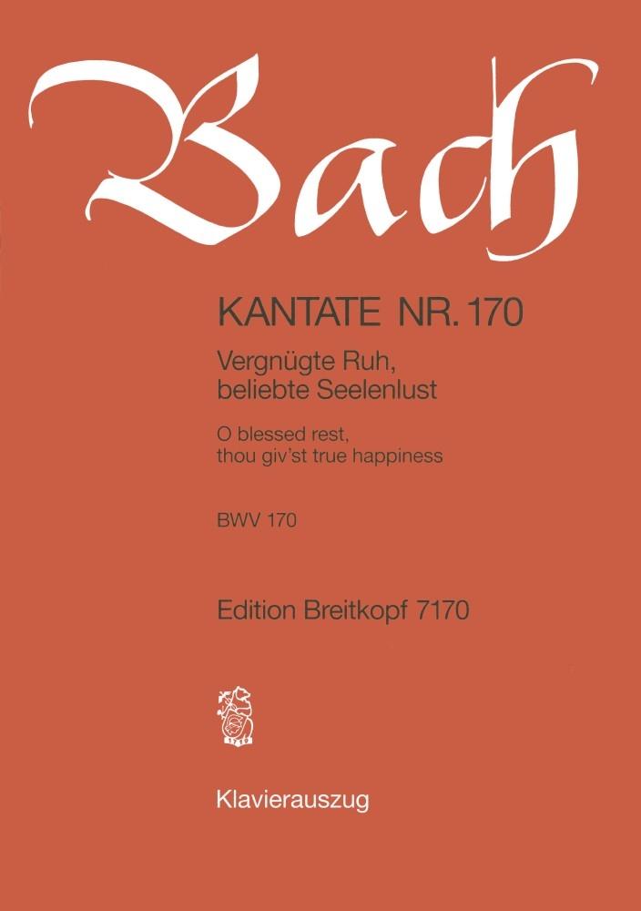 Johann Sebastian Bach: Cantata 170 Vergnügte Ruh Beliebte Seelenlust: Mixed