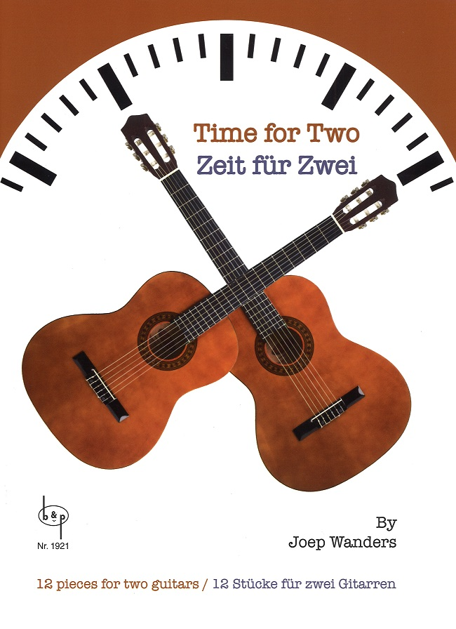 Joep Wanders: Time for two: Guitar Duet: Score and Parts