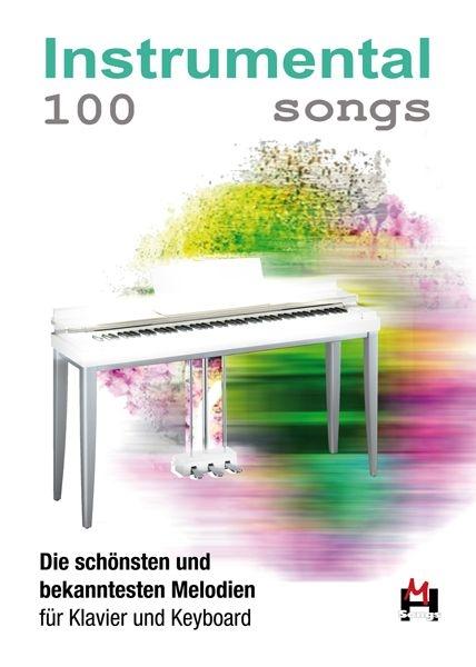 100 Instrumental Songs: Piano or Keyboard: Instrumental Album