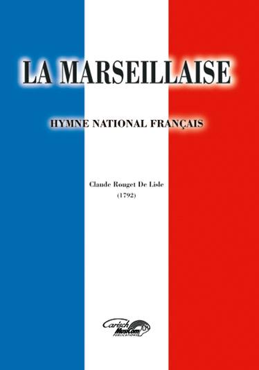 Claude Joseph Rouget de Lisle: La Marseillaise: Voice: Single Sheet