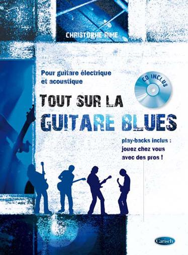 Christophe Rime: Tout sur la Guitare Blues: Guitar: Instrumental Tutor