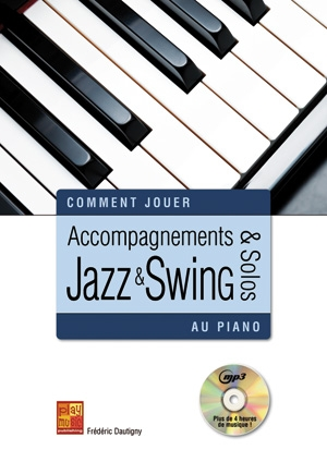 Accompagnements & solos jazz et swing au piano: Piano