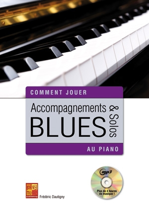 Accompagnements & Solos Blues Au Piano: Piano: Instrumental Tutor