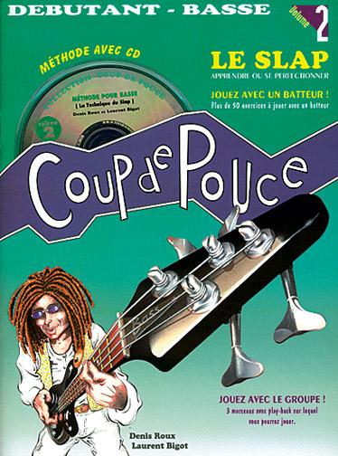 Denis Roux: Coup de Pouce Débutant Basse Volume 2 - Le Slap: Bass Guitar: