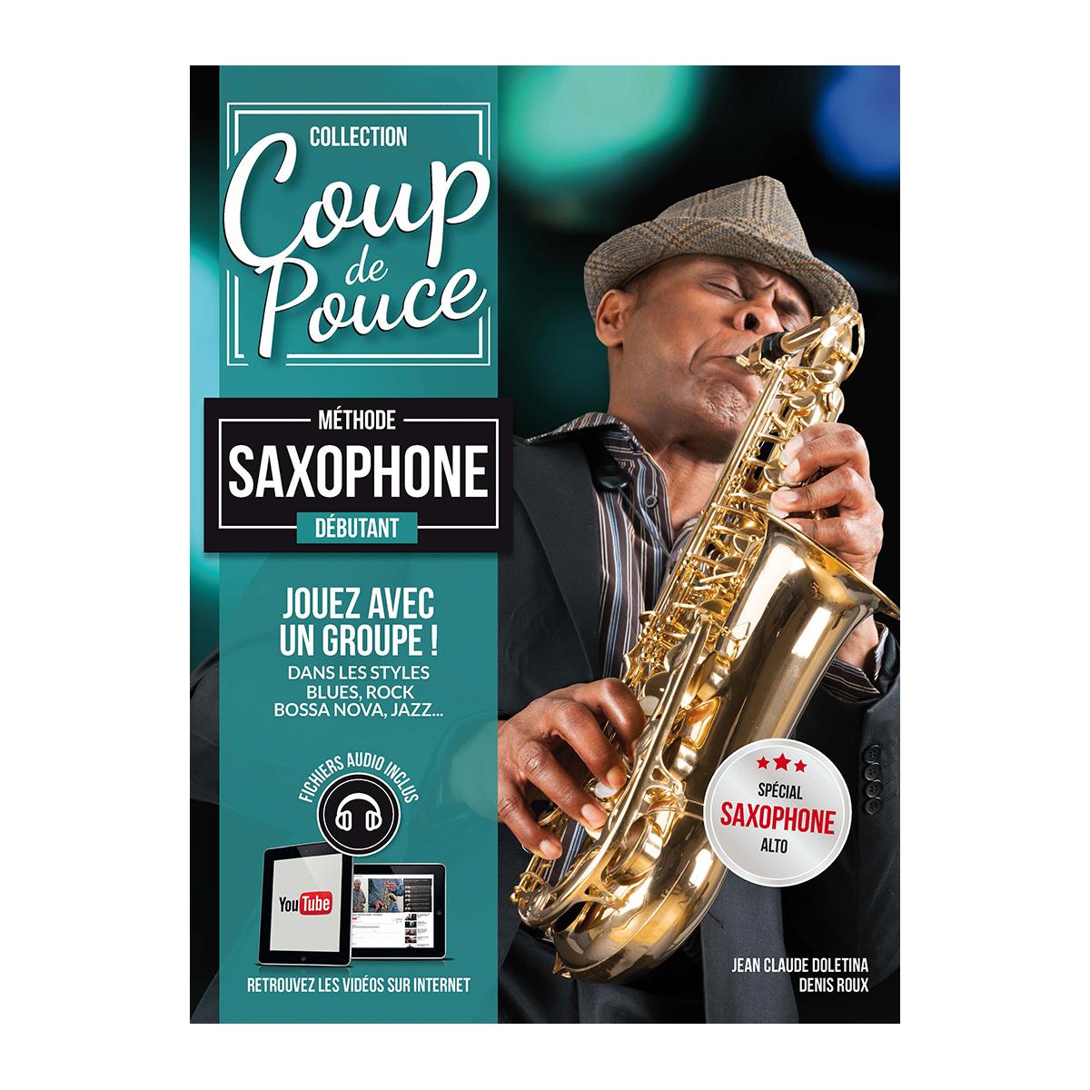 Denis Roux: Coup de pouce Débutant Saxophone: Saxophone: Instrumental Tutor