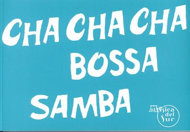 100 Exitos Cha Cha Cha Bossa Samba: Guitar Chords and Lyrics: Mixed Songbook