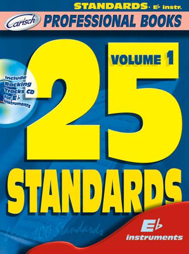 25 Standards Vol. 1 Es Key Instruments: E-Flat Instrument: Mixed Songbook
