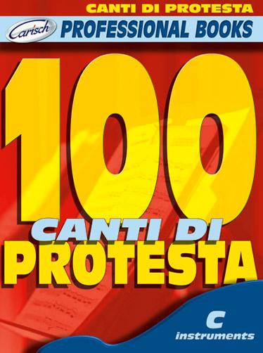 100 Canti di Protesta: C Clef Instrument: Mixed Songbook