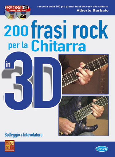 Alberto Barbato: 200 Frasi Rock per Chitarra in 3D: Guitar: Instrumental Tutor