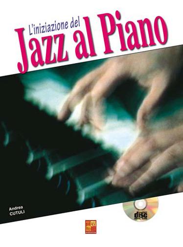 Andrea Cutuli: Iniziazione al Piano Jazz in 3D: Piano: Instrumental Tutor