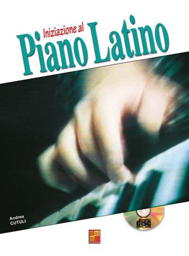 Andrea Cutuli: Iniziazione al Piano Latino: Piano: Instrumental Tutor