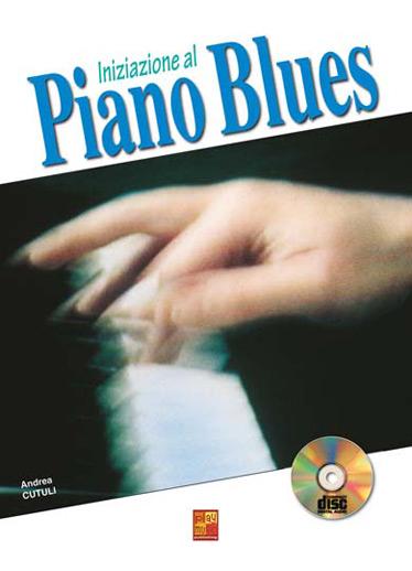 Andrea Cutuli: Iniziazione al Piano Blues: Piano: Instrumental Tutor