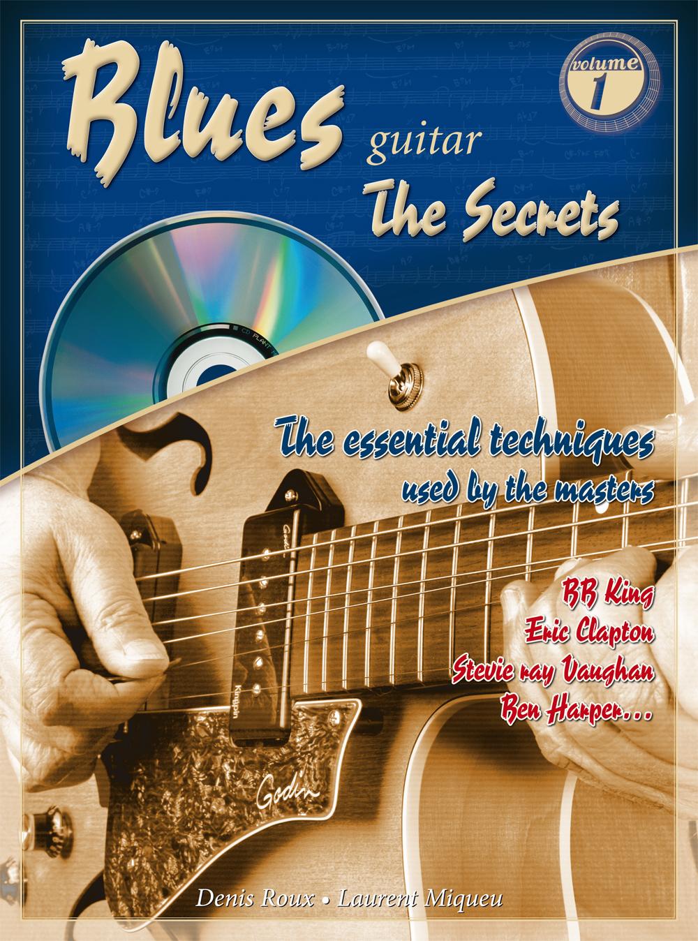 Denis Roux: Blues Guitar The Secrets 1: Guitar: Instrumental Tutor