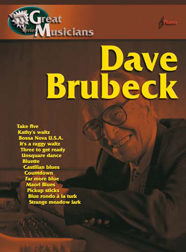 Dave Brubeck: Great Musicians: Dave Brubeck: Piano Vocal Guitar: Vocal Work