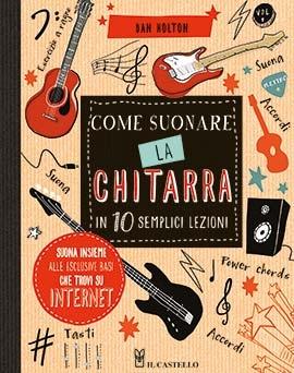 Come Suonare La Chitarra In 10 Semplici: Guitar: Instrumental Tutor