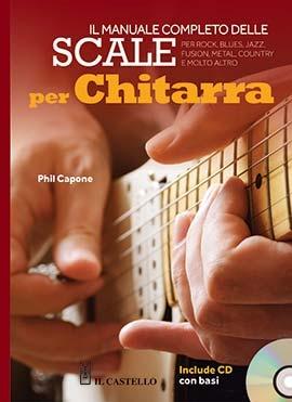 Il Manuale Completo Delle Scale Per Chitarra: Guitar: Instrumental Tutor