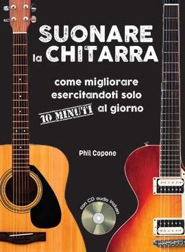 Suonare La Chitarra 10 Minuti Al Giorno: Guitar: Instrumental Tutor