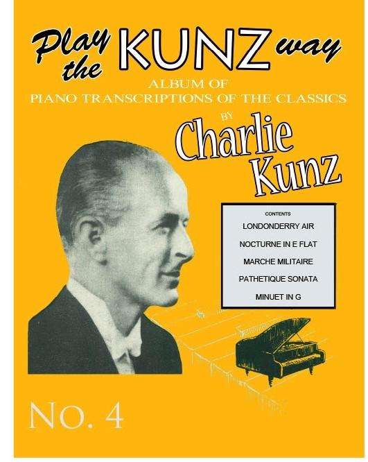 Charlie Kunz: Play The Kunz Way: Book 4: Piano: Instrumental Album